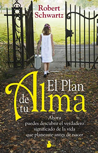 El plan de tu alma / Your Soul's Plan: Ahora puedes descubrir el verdadero significado de la vida que planeaste antes de nacer / Discovering the Real ... of the Life You Planned Before You Were Born par ROBERT SCHWARTZ