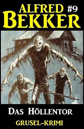 Alfred bekker grusel-krimi #9: das höllentor (german edition)