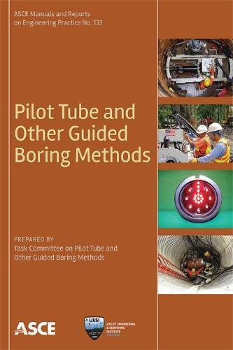 Pilot Tube and Other Guided Boring Methods (ASCE Manual and Reports on Engineering Practice, Band 133)