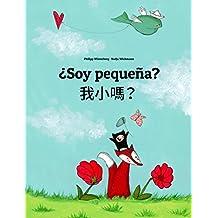 ¿Soy pequeña? 我小嗎?: Libro infantil ilustrado español-chino tradicional (Edición bilingüe)
