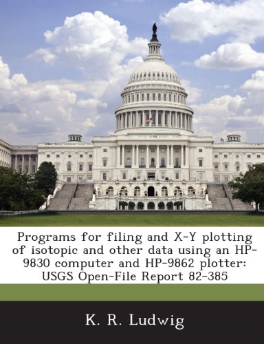 Programs for Filing and X-Y Plotting of Isotopic and Other Data Using an HP-9830 Computer and HP-9862 Plotter: Usgs Open-File Report 82-385