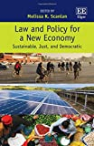 Law and Policy for a New Economy: Sustainable, Just, and Democratic