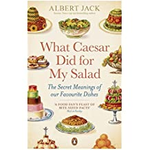 What Caesar Did For My Salad: The Secret Meanings of our Favourite Dishes