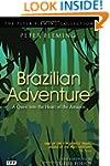 Brazilian Adventure: A Quest into the...