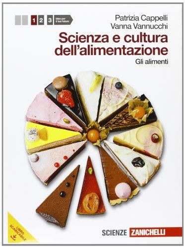 Scienza e cultura dell'alimentazione. Per le Scuole superiori. Con espansione online: 1