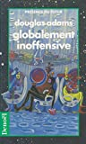 Le Guide du routard galactique, Tome 5 : Globalement inoffensive