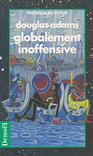 Le Guide du routard galactique, Tome 5 : Globalement inoffensive par Douglas Adams