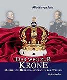 Der Weg zur Krone: Macht- und Herrschaftszeichen der Welfen