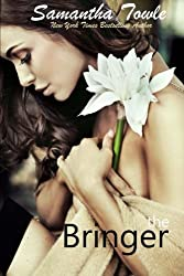 The Bringer: The Bringer by Samantha Towle (2013-11-13)