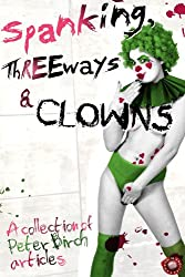 Spanking, Threeways and Clowns (Fetish Erotica Book 2)