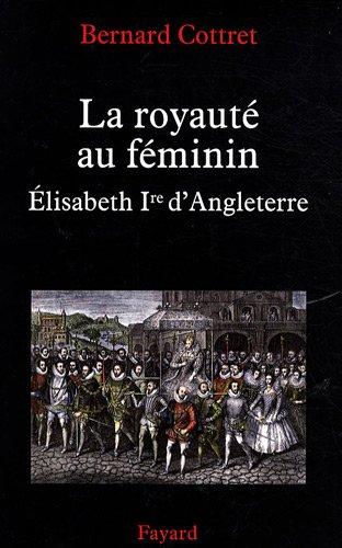 La royauté au féminin : Élisabeth Ire d'Angleterre