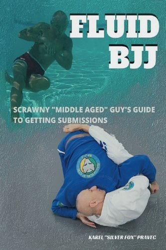 fluid-bjj-scrawny-middle-aged-guys-guide-to-getting-submissions