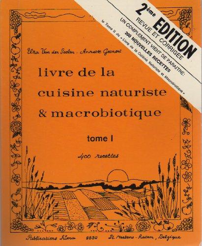 Livre de la cuisine naturiste et macrobiotique tome I 2ème édition