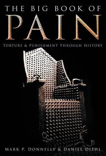 The Big Book of Pain: Punishment and Torture Through History por Daniel Diehl