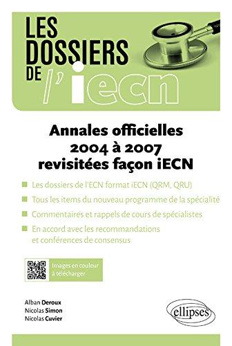 Annales officielles : 2004 à 2007 : revisitées façon iECN / [coordonné par] Alban Deroux,...Nicolas Simon,... Nicolas Cuvier,....- Paris : Ellipses , cop. 2016