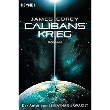 Calibans Krieg: The Expanse, Band 2 - Roman (Expanse-Serie) (German Edition)