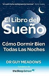 El Libro del Sueno: Como Dormir Bien Todas Las Noches (Spanish Edition)