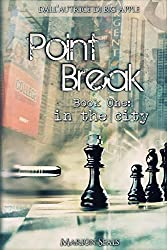 Point Break - Book One: in the city