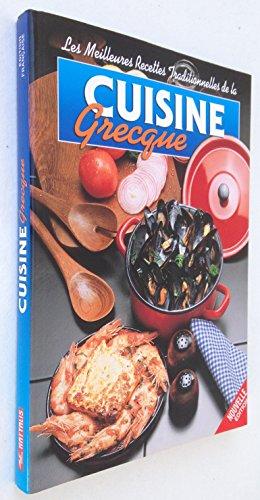 Les meilleures recettes traditionnelles de la Cuisine Grecque. par collectif