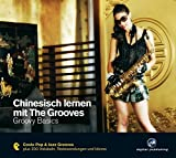Chinesisch lernen mit The Grooves: Groovy Basics.Coole Pop & Jazz Grooves/Audio-CD mit Booklet (The...