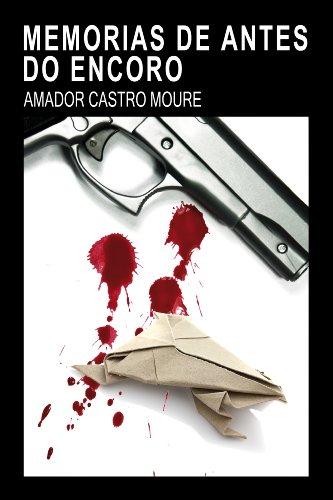 Memorias de antes do encoro (Galician Edition) por Amador Castro Moure