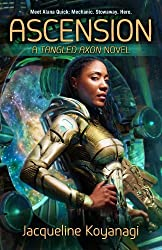 By Jacqueline Koyanagi - Ascension: A Tangled Axon Novel