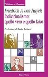 Individualismo: quello vero quello falso (Biblioteca austriaca)