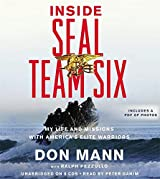Inside SEAL Team Six: My Life and Missions with America's Elite Warriors by Don Mann (2011-12-27)
