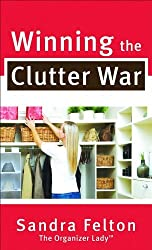 Winning the Clutter War by Sandra Felton (2010-11-01)