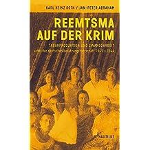Reemtsma auf der Krim: Tabakproduktion und Zwangsarbeit unter der deutschen Besatzungsherrschaft 1941-1944