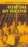 Reemtsma auf der Krim: Tabakproduktion und Zwangsarbeit unter der deutschen Besatzungsherrschaft 1941-1944 - Karl Heinz Roth, Jan-Peter Abraham