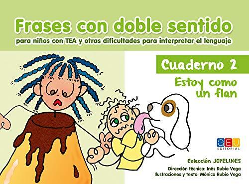 Frases con doble sentido - Cuaderno 2: Estoy como un flan por Inés y Mónica Rubio Vega
