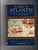 Voyage to Atlantis: A Firsthand Account of the Scientific Expedition to Solve the Riddle of the Ages by James W. Mavor (1990-10-03)