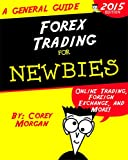 Forex Trading for Newbies: Online Trading, Foreign Exchange, and More! (English Edition)