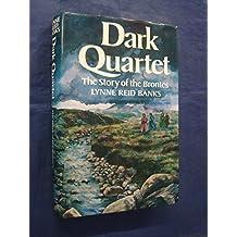 Dark Quartet: The Story of the Brontes by Lynne Reid Banks (1976-09-23)
