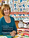 Start Quilting: With Alex Anderson