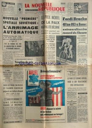 NOUVELLE REPUBLIQUE (LA) [No 7032] du 31/10/1967 - NOUVELLE 1ERE SPATIALE SOVIETIQUE / L'ARRIMAGE AUTOMATIQUE - LE PRIX NOBEL DE LA PAIX N'A PAS ETE DECERNE -HERVE BAZIN GRAND PRIX DE L'HUMOUR NOIR 67 -LE PAPE EST SOUMIS DEPUIS HIER A UN TRAITEMENT PRE-OPERATOIRE -LES SPORTS / FERDI BRACKE A ROME