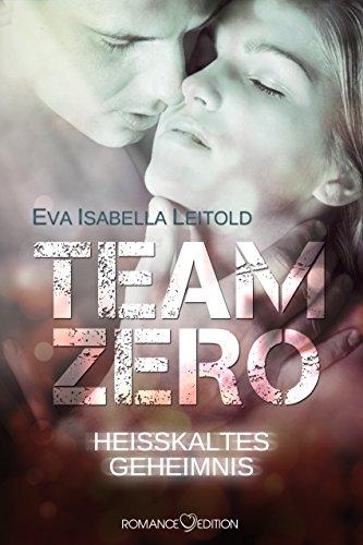 Team Zero - Heißkaltes Geheimnis von [Leitold, Eva Isabella]