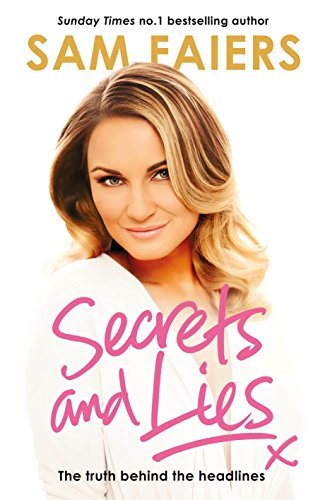 Secrets and Lies: The truth behind the headlines by Sam Faiers (2015-04-23)