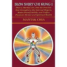 Iron Shirt Chi Kung I by Mantak Chia (1989-12-15)
