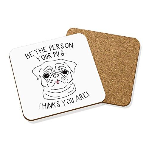 Be persona tu perro piensa You Are bebidas posavasos