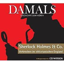 DAMALS - Geschichte zum Hören - Sherlock Holmes und Co. - Verbrechen im viktorianischen England, 1 CD