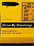 Drive-By Shootings: Photographs by a New York Taxi Driver (2005-05-29)