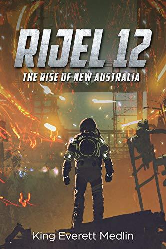 Rijel 12: The Rise of New Australia by King Medlin