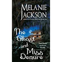 The Ghost and Miss Demure: A Romantic Ghost Story