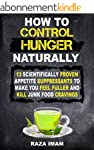 How to Control Hunger: 13 Scientifica...