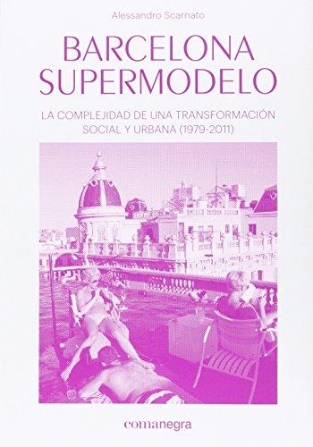 Barcelona supermodelo: La complejidad de una transformación social y urbana
