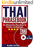 Thai Phrasebook: The Ultimate Thai Phrasebook for Travelers and Beginners (Audio Included)