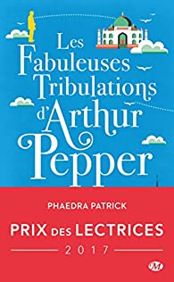 Les fabuleuses tribulations d'Arthur Pepper par Phaedra Patrick