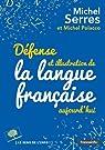 Défense et illustration de la langue francaise, aujourd'hui par Serres